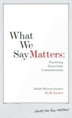 What We Say Matters by Judith & Ike Lasater