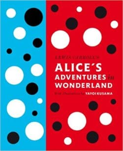 Alice's Adventures In Wonderland, Illustrated by Yayoi Kusama